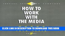 [New] How to Work with the Media (Survival Skills for Scholars) Exclusive Full Ebook