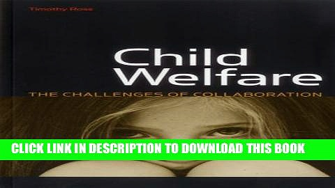 [PDF] Child Welfare: The Challenges of Collaboration (Urban Institute Press) Full Colection