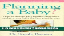 [PDF] PLANNING A BABY?: HOW TO PREPARE FOR A HEALTHY PREGNANCY AND GIVE YOUR BABY THE BEST