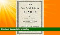READ THE NEW BOOK The Al Qaeda Reader: The Essential Texts of Osama Bin Laden s Terrorist