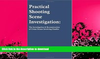 PDF ONLINE Practical Shooting Scene Investigation: The Investigation   Reconstruction of Crime