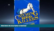 FAVORIT BOOK Catching Serial Killers: Learning from Past Serial Murder Investigations READ NOW PDF