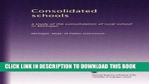 [PDF] Consolidated schools: a study of the consolidation of rural school in Michigan Full Online