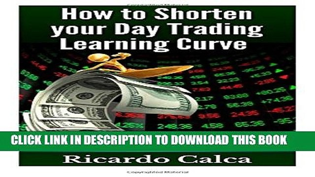 [PDF] How to Shorten your Day Trading Learning Curve Popular Online