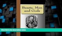 Must Have PDF  Beasts, Men and Gods  Full Read Most Wanted