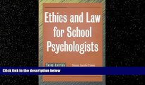 FREE PDF  Ethics and Law for School Psychologists READ ONLINE