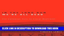 [PDF] In the Long Run We re All Dead: The Canadian Turn to Fiscal Restraint Full Online