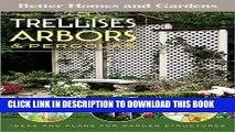 [PDF] Trellises, Arbors   Pergolas: Ideas and Plans for Garden Structures (Better Homes   Gardens