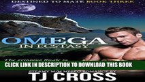 [PDF] Omega In Ecstasy: A Destined To Mate M/M Alpha Omega Mpreg Paranormal Romance Popular Online