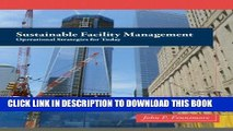 [PDF] Sustainable Facility Management: Operational Strategies for Today Full Online