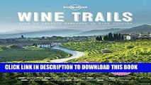 [PDF] Wine Trails: 52 Perfect Weekends in Wine Country Popular Online