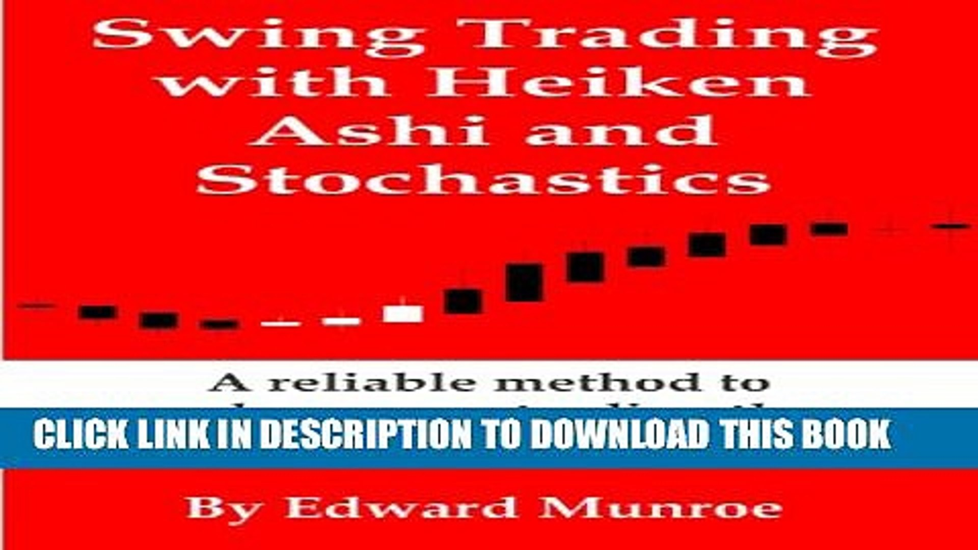 [DOWNLOAD] PDF Swing Trading with Heiken Ashi and Stochastics Revised: A  reliable method to make