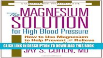 [PDF] The Magnesium Solution for High Blood Pressure (The Square One Health Guides) Popular Online