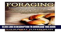[PDF] Foraging: Foraging For Beginners - Your Complete Guide on Foraging Medicinal Herbs, Wild