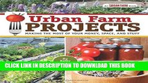 [PDF] Urban Farm Projects: Making the Most of Your Money, Space and Stuff Full Online
