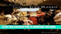 [PDF] The Russian Vision: The Art of Ilya Repin Full Collection