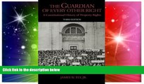 Full [PDF]  The Guardian of Every Other Right: A Constitutional History of Property Rights