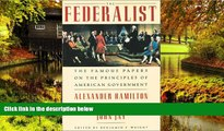 Full [PDF]  The Federalist: The Famous Papers on the Principles of American Government  Premium