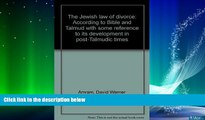 FREE DOWNLOAD  The Jewish law of divorce: According to Bible and Talmud with some reference to