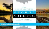 READ NOW  The Soros Lectures: At the Central European University  READ PDF Online Ebooks
