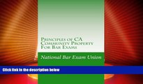 FREE DOWNLOAD  Principles of CA Community Property For Bar Exams: The National Bar Exam Union