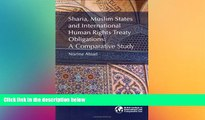 Must Have  Sharia, Muslim States and International Human Rights Treaty Obligations: A Comparative