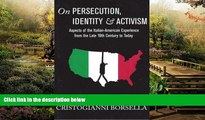 Must Have  On Persecution, Identity   Activism: Aspects of the Italian-American Experience from