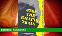 Must Have PDF  Stop the Killing Train: Radical Visions for Radical Change  Best Seller Books Most