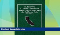 Must Have PDF  Evidence: A Concise Comparison of the Federal Rules with the California Code, 2016