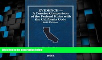 Big Deals  Evidence, A Concise Comparison of the Federal Rules with the California Code, 2012