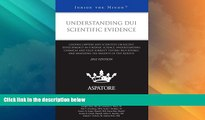 Must Have PDF  Understanding DUI Scientific Evidence, 2012 ed.: Leading Lawyers and Scientists on