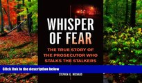 Deals in Books  Whisper of Fear: The True Story of the Prosecutor Who Stalks the Stalkers  READ