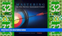 Must Have PDF  Mastering the Fire Service Assessment Center  Full Read Best Seller