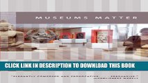 [PDF] Museums Matter: In Praise of the Encyclopedic Museum (The Rice University Campbell Lectures)