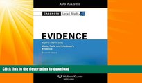 FAVORITE BOOK  Casenote Legal Briefs: Evidence,Keyed to Waltz, Park,   Friedman, Eleventh