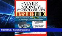 READ BOOK  The Make Money on Foreclosures Answer Book: Practical Answers to More Than 125