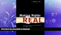 GET PDF  Making Rights Real: Activists, Bureaucrats, and the Creation of the Legalistic State