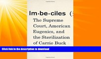 READ  Imbeciles: The Supreme Court, American Eugenics, and the Sterilization of Carrie Buck FULL