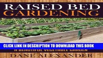[PDF] Raised Bed Gardening: How to Use Simple Raised Beds to Grow a Beautiful Vegetable Garden