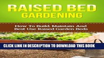 [PDF] Raised Bed Gardening: How To Build, Maintain And Best Use Raised Garden Beds (beginners