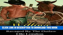 [PDF] A Willing Captive: Ravaged By The Outlaw: Western Cowboy Romance Full Collection