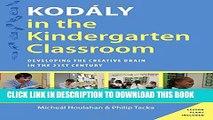 [EBOOK] DOWNLOAD Kodaly in the Kindergarten Classroom: Developing the Creative Brain in the 21st