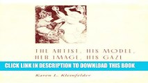 [EBOOK] DOWNLOAD The Artist, His Model, Her Image, His Gaze: Picasso s Pursuit of the Model READ NOW