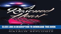 A Rescued Heart (Come to My Rescue Romance Book 1)