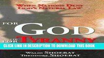 [PDF] For God or for Tyranny: When Nations Deny God s Natural Law Popular Online
