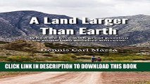 [PDF] A Land Larger Than Earth: When we love with great passion we come into another universe