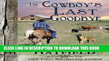 [PDF] The Cowboy s Last Goodbye (Grass Valley Cowboys Book 6) Popular Online