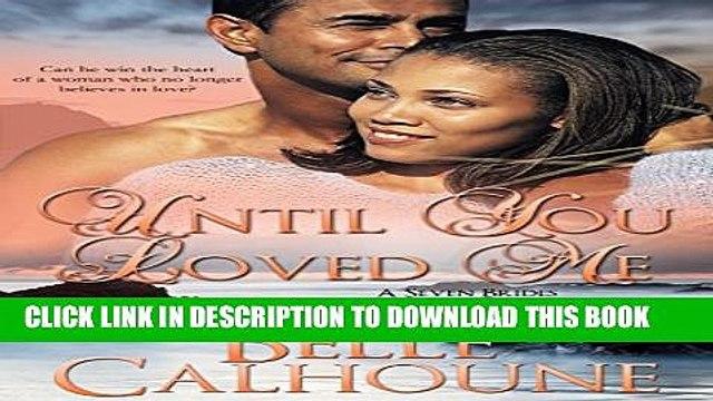 [PDF] Until You Loved Me (Seven Brides Seven Brothers Book 3) Popular Online