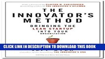 [Read PDF] The Innovator s Method: Bringing the Lean Start-up into Your Organization Ebook Free