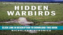 [PDF] Hidden Warbirds: The Epic Stories of Finding, Recovering, and Rebuilding WWII s Lost